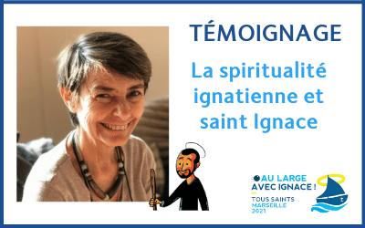 Qu'est-ce que la spiritualité ignatienne pour moi ? Témoignage de sœur Brigitte Mougey
